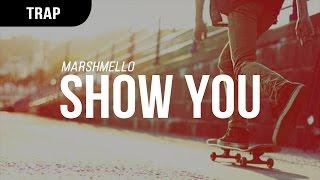 Marshmello  Show You