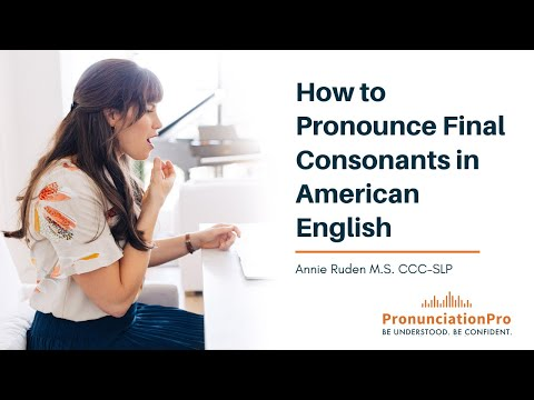 How to Pronounce Final Consonants