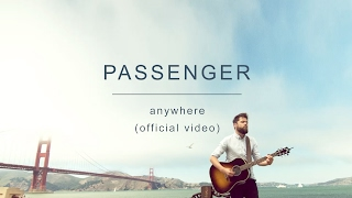 Passenger | Anywhere (Official Video)