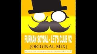 Furkan Soysal - Let's Club v2