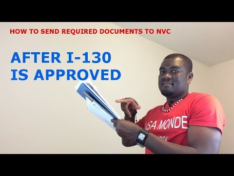 HOW TO SEND YOUR REQUIRED DOCUMENTS TO NVC (AFTER I-130 IS APPROVED)