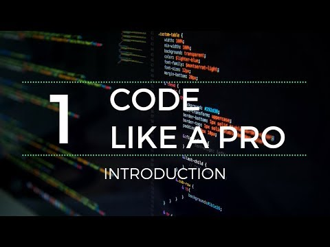 Code Like a Pro : Introduction | How to Write Code Professionally