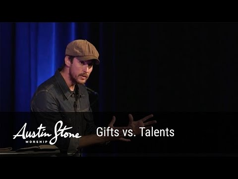 Gifts vs. Talents