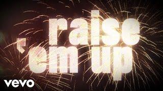 Keith Urban  Raise Em Up Lyric Video Ft Eric Church