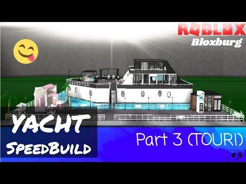 YACHT TOUR & SPEED BUILD (Part 3) ROBLOX | Bloxburg |