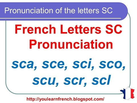 French Lesson 131 - Pronunciation of the letters SC in French - How to pronounce  French words