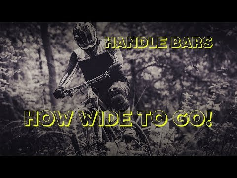 How Wide MTB Handlebars - The Facts!