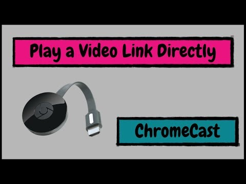 How to Play a Video Link Directly to Your ChromeCast Device