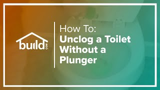 How To Unclog A Toilet Without A Plunger Buildcom