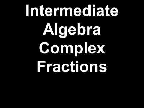 Intermediate Algebra Complex Fractions