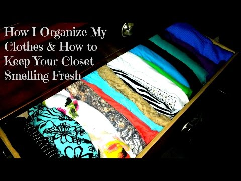 Clothes Organization And TIP On How To Keep Your Closet Smelling Fresh