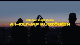 Follow The Flow - A holnap küszöbén [OFFICIAL MUSIC VIDEO]