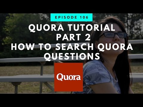 Quora Tutorial Part 2 | How To Search Quora Questions