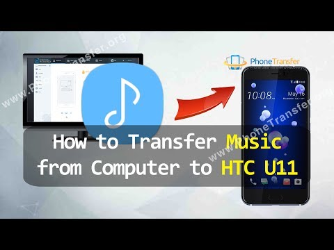 How to Transfer Music from Computer to HTC U11