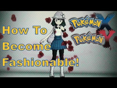 Pokemon X And Y - 3DS XL - How To Become Fashionable + Lumiose City Boutique!