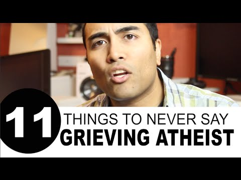 11 Things to NEVER Say to a Grieving Atheist