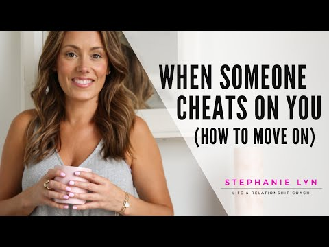 How to MOVE ON after Someone CHEATS on You!