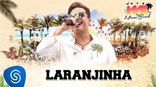 Wesley Safadão - Laranjinha [DVD WS In Miami Beach]