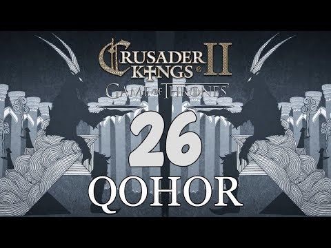 Ck2: Game of Thrones - DEUS GOAT! Qohor Episode 26