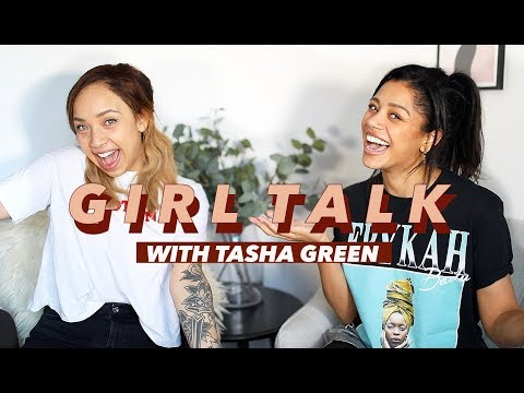 GIRL TALK W/ TASHA GREEN | Racial Identity, Making friends & Music