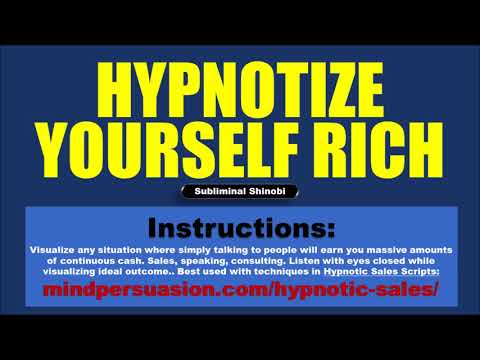 Hypnotize Yourself Rich - Talk Your Way Wealthy With Hypnosis - Subliminal Affirmations