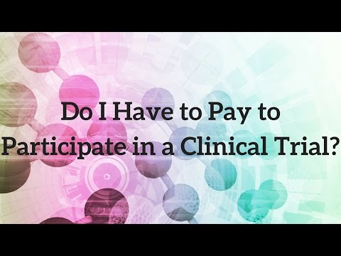Do I Have to Pay to Participate in a Clinical Trial?