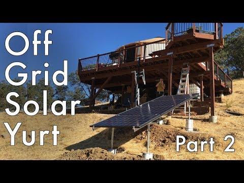 Off Grid Solar Yurt - The Build
