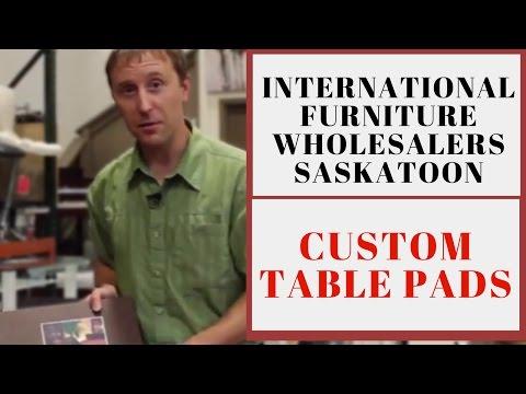 International Furniture Wholesalers Saskatoon | Custom Table Pads