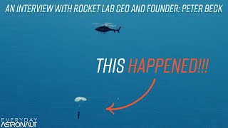 How To Catch A Rocket From Space With A Helicopter (Peter Beck Interview, April 2020)