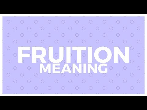 Fruition Meaning