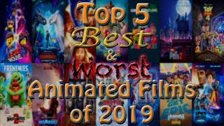 Top 5 Best & Worst Animated Films of 2019