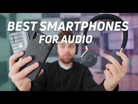 The Best Smartphones For Audio