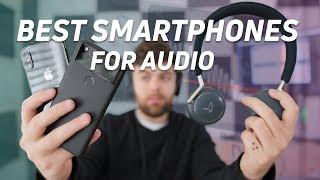 The Best Smartphones For Audio