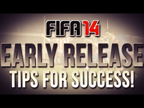 FIFA 14 Ultimate Team Early Release - Steps to Success! (Tips & Tricks)