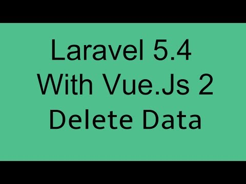 Laravel 5.4 With Vue Js 2 Crud Tutorial delete data or remove record