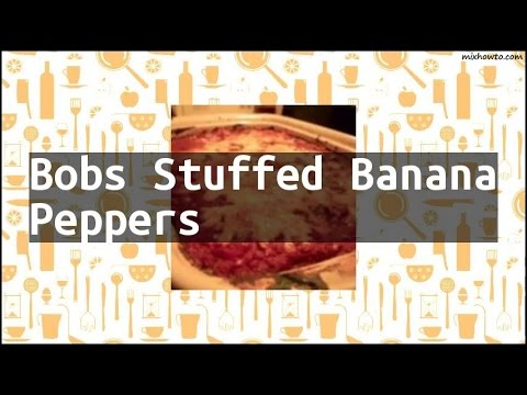 Recipe Bobs Stuffed Banana Peppers