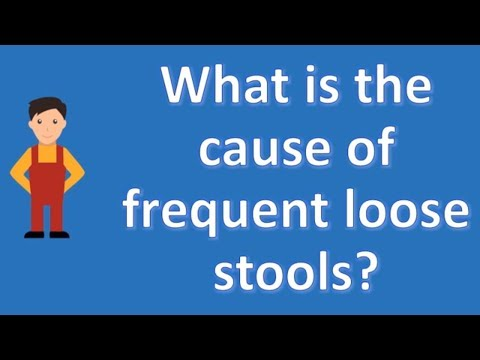 What is the cause of frequent loose stools ? | Best Health Channel