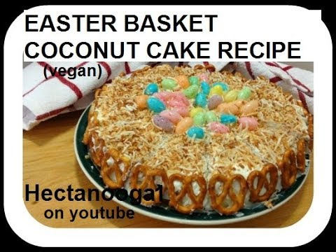 EASTER BASKET COCONUT CAKE RECIPE, vegan, or use box cake and decorate as shown