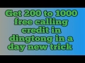 Get 200 to 1000 free calling credit in dingtone in a day