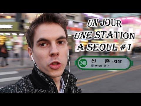UN JOUR, UNE STATION A SEOUL #1 : SINCHON (신촌)!