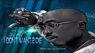 2Pac -  I Don't Want 2 Die (NEW 2017 Emotional Sad Song)