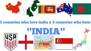 5 countries which love India and 5 countries which hate India – This is crazy !! must watch