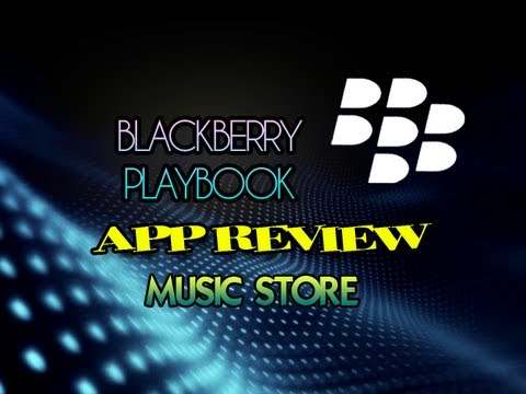 Blackberry Playbook: Music Store Review