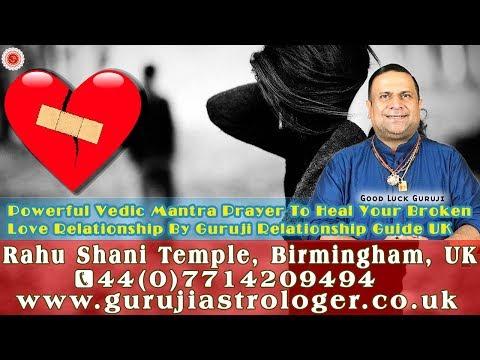 Powerful Vedic Mantra Prayer To Heal Your Broken Love Relationship By Guruji Relationship Guide UK