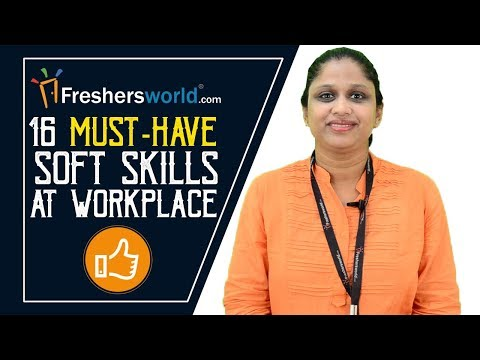 16 Must-Have Soft Skills at Workplace - Recommended video for every Fresher Graduate