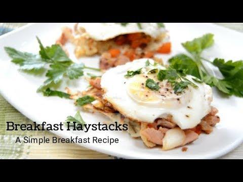 Breakfast Haystacks, A Simple Breakfast Recipe