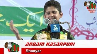 Arqam Hasanpuri, Hasanpur Mushaira, 16/05/2016, Con. FAISAL ALVI, Mushaira Media
