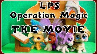 LPS Operation Magic - The Movie