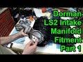 LS Tech: Dorman LS2 Intake Manifold Fitment - Part 1