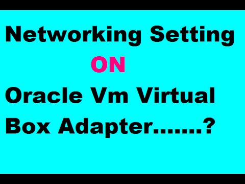 How to Configure Oracle Vm Virtualbox Network Adapter